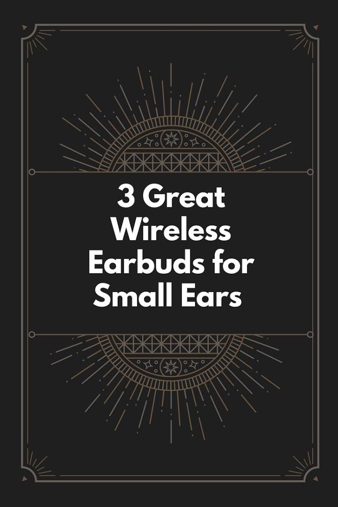 Wireless Earbuds For Small Ears My Sleek Home